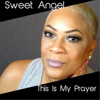 Sweet Angel | This Is My Prayer (If It's for Me)