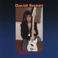 David Sweet | Then...and Now