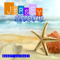 Sweet Whiskey | Jersey Shore