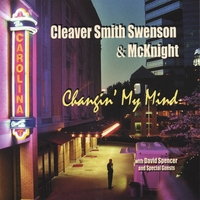Cleaver Smith Swenson & McKnight | Changin' My Mind