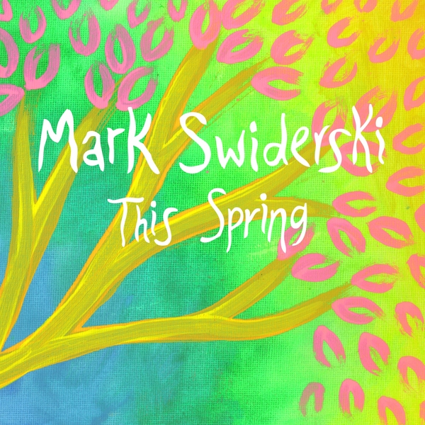 MARK SWIDERSKI: This Spring