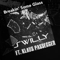 Swilly | Breakin' Some Glass