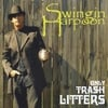 Swingin Harpoon: Only Trash Litters