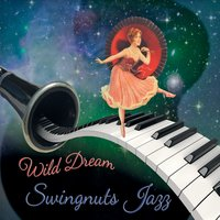 Swingnuts Jazz | Wild Dream