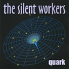 The Silent Workers: Quark