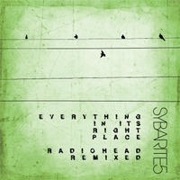 Sybarite5 | Everything in Its Right Place (Radiohead Remixed)