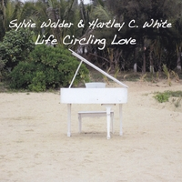 Sylvie Walder & Hartley C.White | Life  Circling  Love