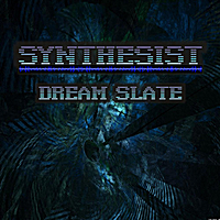 Synthesist | Dream Slate