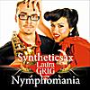 Syntheticsax & Laura Grig: Nymphomania