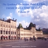 The Synthonic Orchestra, Band & Choir: There Was a Time, Europa - Vol. IV