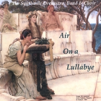 The Synthonic Orchestra, Band & Choir | Air On A Lullabye