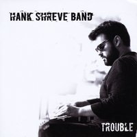 The Hank Shreve Band | Trouble
