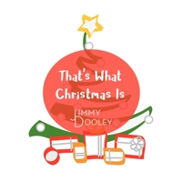 Jimmy Dooley | That's What Christmas Is