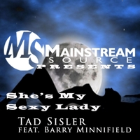 Tad Sisler | She's My Sexy Lady