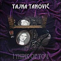 Tajna Tanovic: I Think of You