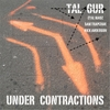 Tal Gur: Under Contractions