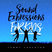Tammy Sorenson | Sound Expressions for Kids