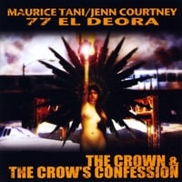77 El Deora | The Crown & The Crow's Confession (feat. Maurice Tani & Jenn Courtney:)