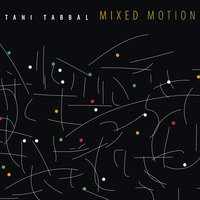 Tani Tabbal | Mixed Motion