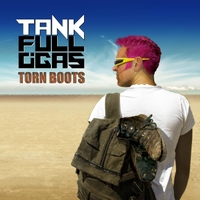 Tank Full O'Gas | Torn Boots