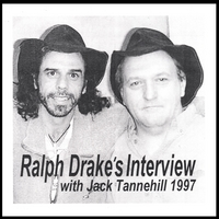 Jack Tannehill | Ralph Drake's Interview With Jack Tannehill - 1997