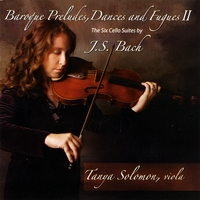 Tanya Solomon | Bach:  The Six Cello Suites, as performed on viola