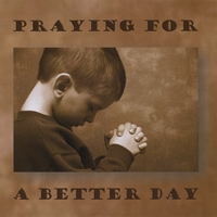 Tari Van Tassell | Praying For A Better Day