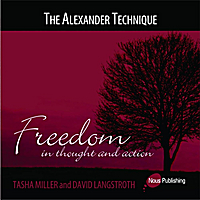 Tasha Miller & David Langstroth | The Alexander Technique (Freedom In Thought and Action)