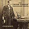 Tater Family Travelling Circus: Curiosities