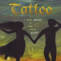 Tattoo | I Was Wrong and You Were Right