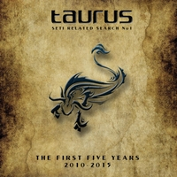 Taurus (Seti Related Search No.1) | The First Five Years  2010-2015