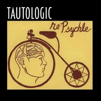 Tautologic | Re:Psychle