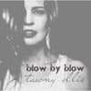 Tawny Ellis: Blow By Blow