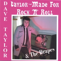 Dave Taylor and The Drapes | Taylor-made for Rock 'N' Roll