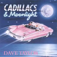 Dave Taylor: Cadillacs & Moonlight