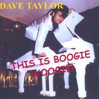 Dave Taylor | This Is Boogie Woogie!