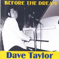 Dave Taylor | Before The Dream