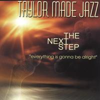 Taylor Made Jazz | The Next Step -
