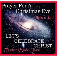 Taylor Made Jazz & Melissa Kate | Let's Celebrate Christ and Prayer for a Christmas Eve