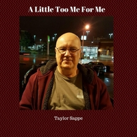 Taylor Sappe | A Little Too Me for Me