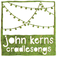 John Kerns | Cradlesongs