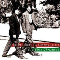 The Brothers Figaro Orchestra | Old Time Christmas