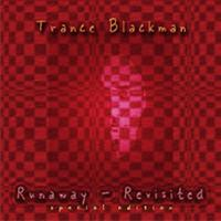 Trance Blackman | Runaway Revisited (The Remixes) - Special Edition
