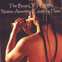 Tchin | The Best of Tchin - Native American Courting Flute