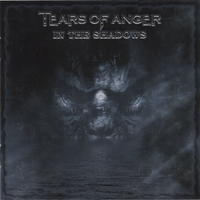 Tears of Anger | In the Shadows