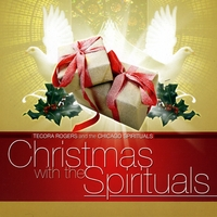 Tecora Rogers & the Chicago Spirituals | Christmas With the Spirituals