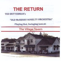 Ted Butterman's Old McHenry Novelty Orchestra | The Return