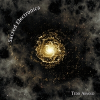 Tedd Arnold | Sacred Electronica