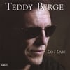Teddy Berge: Do I Dare