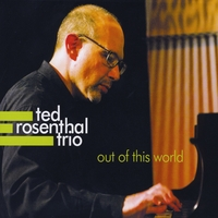 Ted Rosenthal Trio | Out of This World